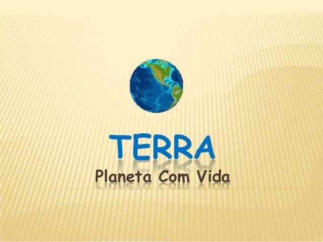 TERRAPlaneta Com Vida