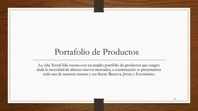 Portafolio de Productos La viña TerraChile cuenta con un amplio portfolio de productos que surgendada la necesidad de abar...