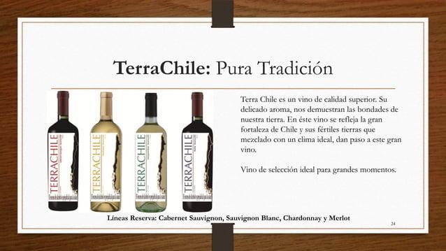 TerraChile: Pura Tradición                                       Terra Chile es un vino de calidad superior. Su           ...