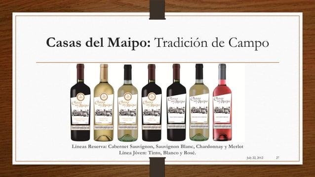 Casas del Maipo: Tradición de Campo    Líneas Reserva: Cabernet Sauvignon, Sauvignon Blanc, Chardonnay y Merlot           ...