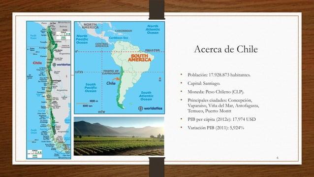 Acerca de Chile                   •   Población: 17.928.873 habitantes.                   •   Capital: Santiago.          ...