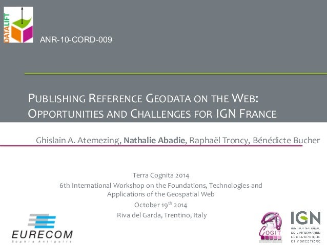 PUBLISHING  REFERENCE  GEODATA  ON  THE  WEB:  OPPORTUNITIES  AND  CHALLENGES  FOR  IGN  FRANCE  Ghislain  A.  Atemezing, ...