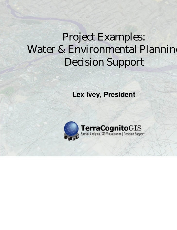 Project Examples:Water & Environmental Planning       Decision Support        Lex Ivey, President