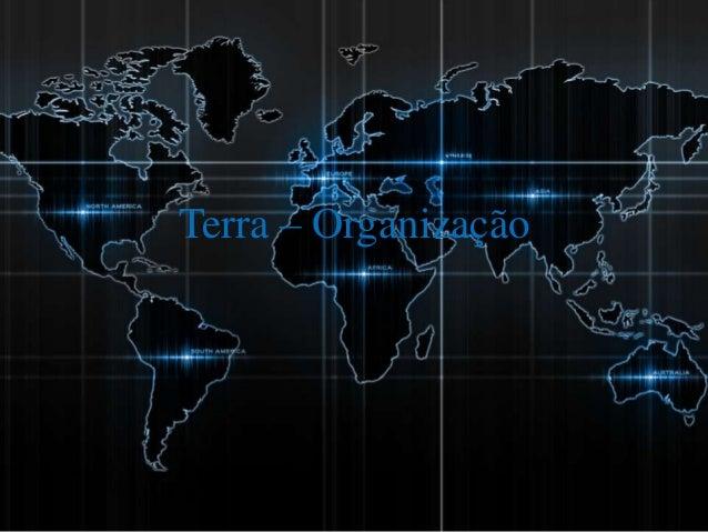 Terra – Organização