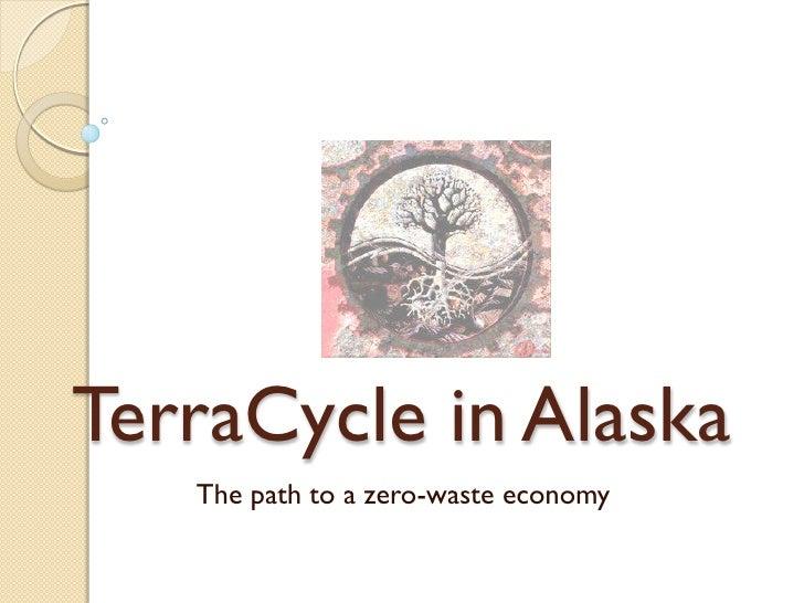TerraCycle in Alaska   The path to a zero-waste economy