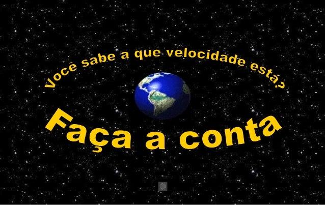 Raio da Terra r = 6.400 km Perímetro: 2 x Pi x r = 40.192 km (aproximadamente)