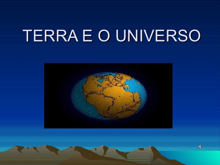 TERRA E O UNIVERSO