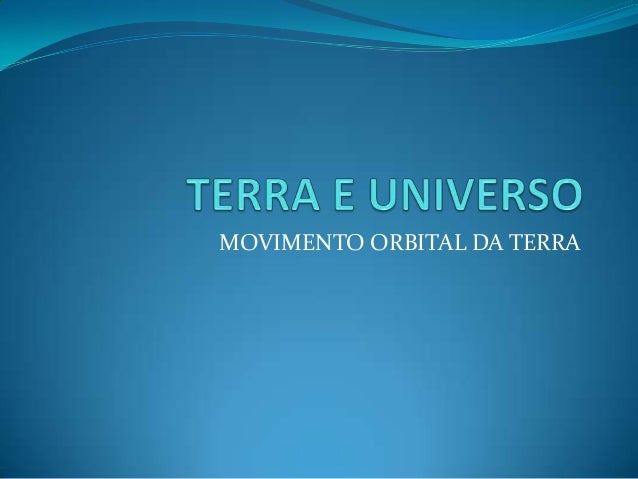 MOVIMENTO ORBITAL DA TERRA