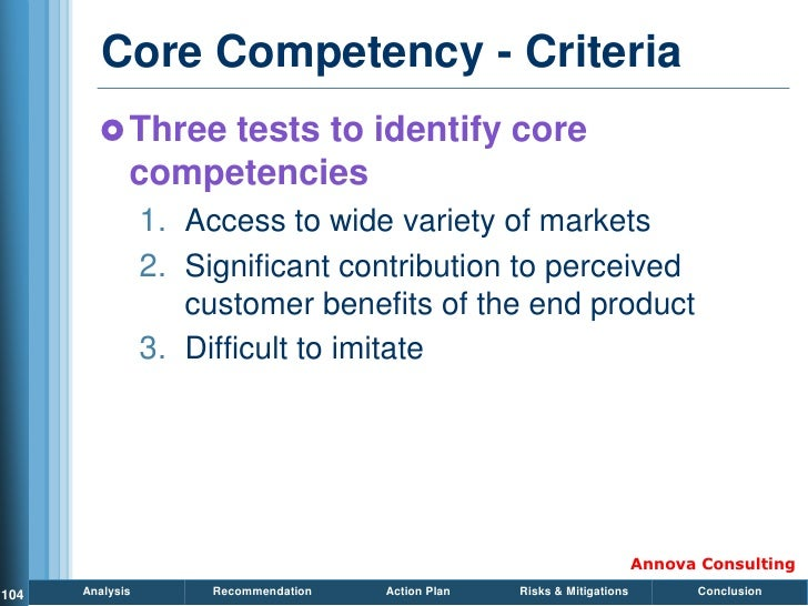 Core Competency - Criteria          Three tests to identify core              competencies                  1. Access to ...