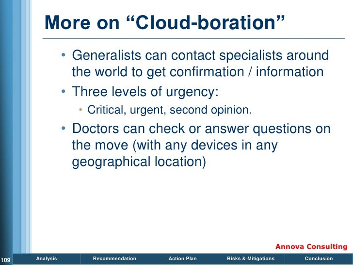 More on ―Cloud-boration‖                  • Generalists can contact specialists around                    the world to get...
