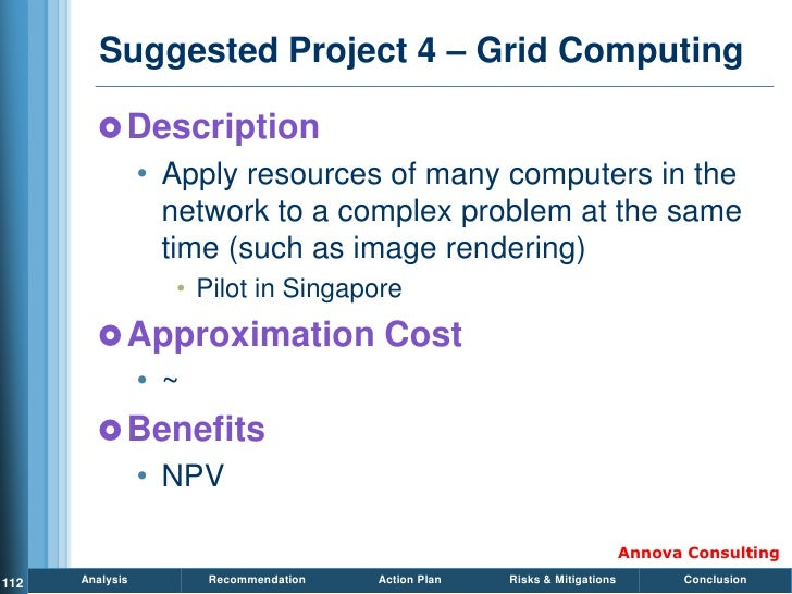 Suggested Project 4 – Grid Computing           Description                  • Apply resources of many computers in the   ...