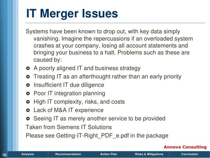 IT Merger Issues        Systems have been known to drop out, with key data simply           vanishing. Imagine the repercu...