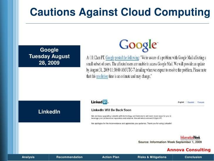 Cautions Against Cloud Computing           Google     Tuesday August        28, 2009                LinkedIn              ...
