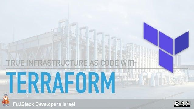 FullStack Developers Israel TERRAFORM TRUE INFRASTRUCTURE AS CODE WITH