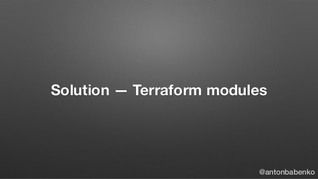 Terraform AWS modules and some best-practices - May 2019