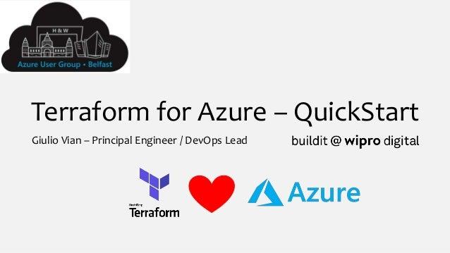 Terraform for Azure – QuickStart Giulio Vian – Principal Engineer / DevOps Lead