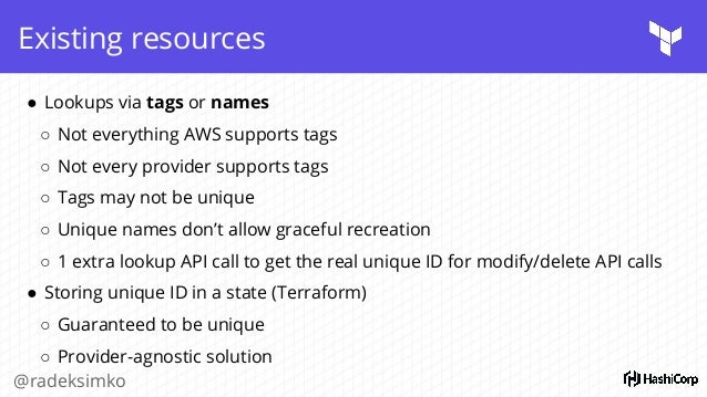 @radeksimko State Mgmt in Terraform ● Part of Remote Backend ○ Remote State ○ Locking ○ Environments ● Many supported back...