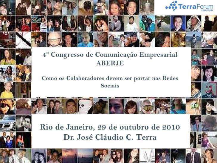 4º Congresso de Comunicação Empresarial ABERJE<br />Como os Colaboradores devem ser portar nas Redes Sociais<br />Rio de J...