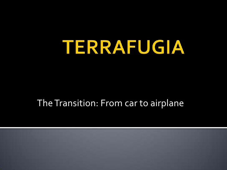 TERRAFUGIA<br />The Transition: From car to airplane<br />