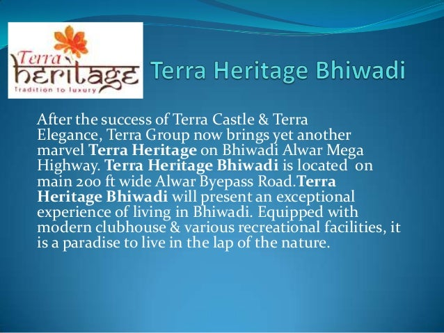 After the success of Terra Castle & TerraElegance, Terra Group now brings yet anothermarvel Terra Heritage on Bhiwadi Alwa...