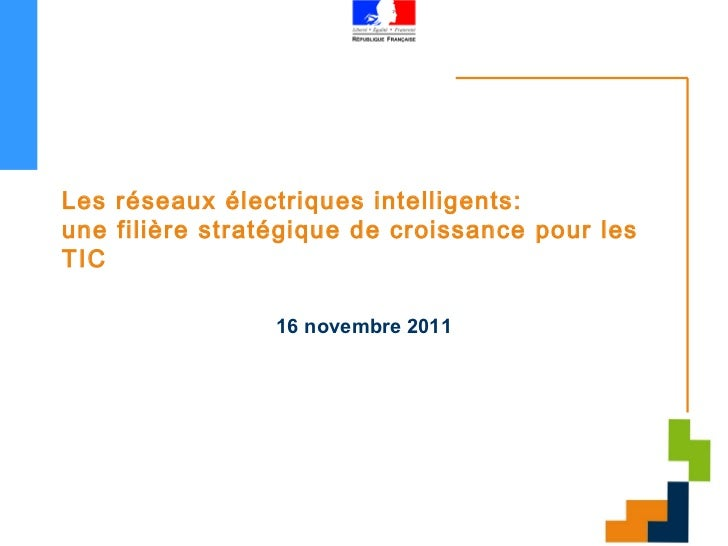 Les réseaux électriques intelligents: une filière stratégique de croissance pour les TIC 16 novembre 2011