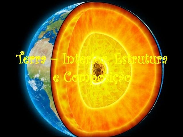 Terra – Interior, Estrutura e Composição