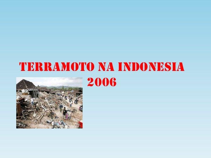 TERRAMOTO NA INDONESIA  2006<br />