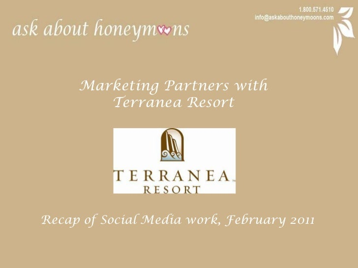 Marketing Partners with <br />Terranea Resort<br />Recap of Social Media work, February 2011<br />
