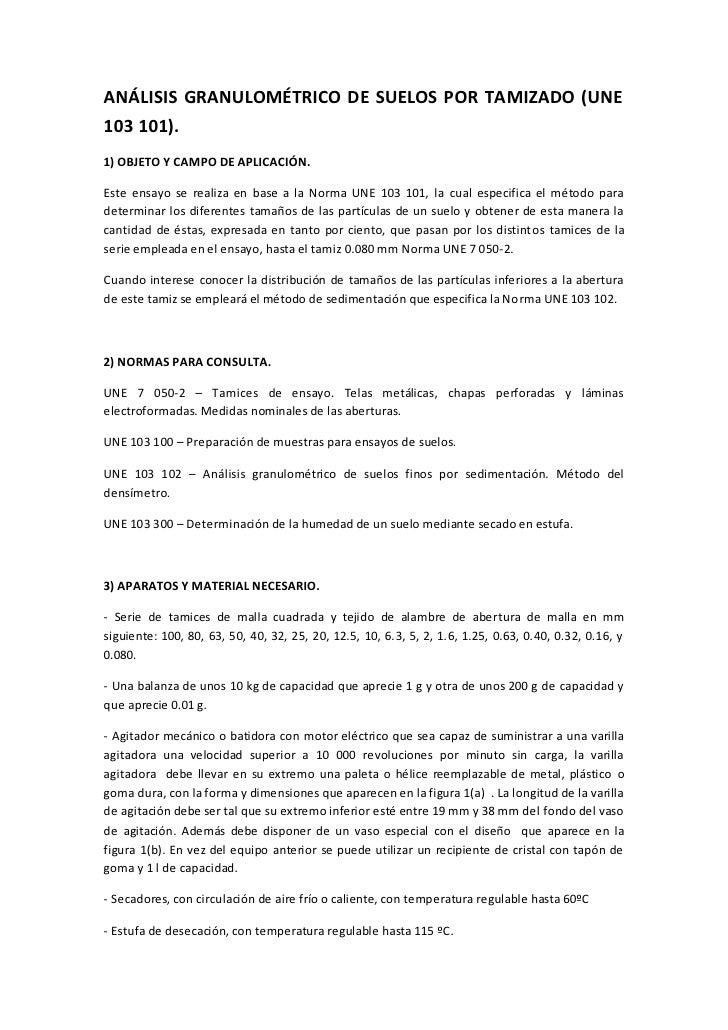 ANÁLISIS GRANULOMÉTRICO DE SUELOS POR TAMIZADO (UNE103 101).1) OBJETO Y CAMPO DE APLICACIÓN.Este ensayo se realiza en base...
