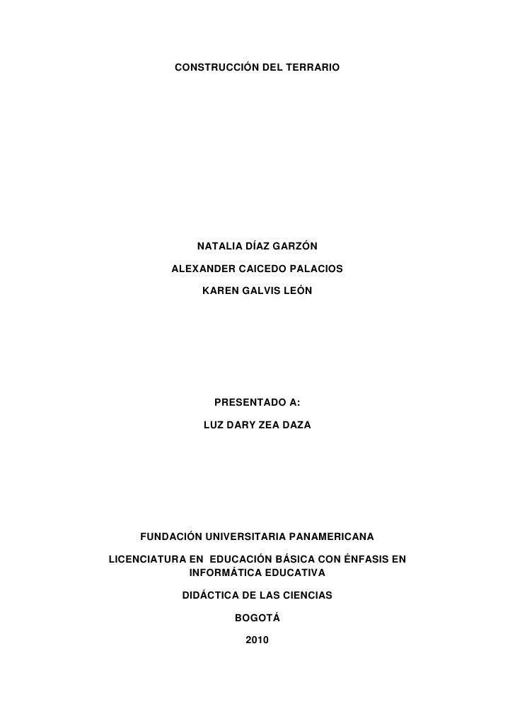 CONSTRUCCIÓN DEL TERRARIO<br />NATALIA DÍAZ GARZÓN<br />ALEXANDER CAICEDO PALACIOS<br />KAREN GALVIS LEÓN<br />PRESENTADO ...