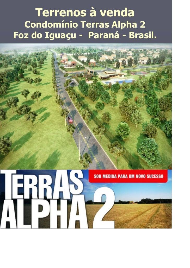 Terrenos à venda  Condomínio Terras Alpha 2Foz do Iguaçu - Paraná - Brasil.