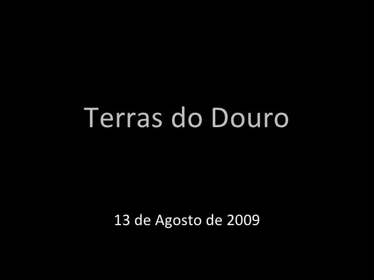 Terras do Douro 13 de Agosto de 2009