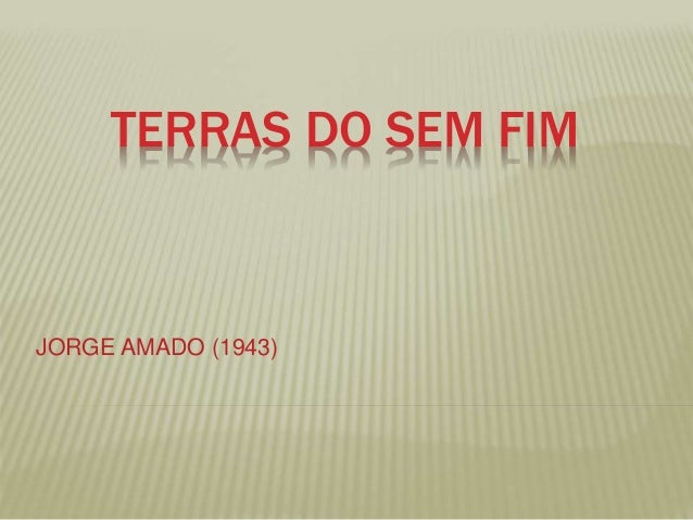 TERRAS DO SEM FIM JORGE AMADO (1943)