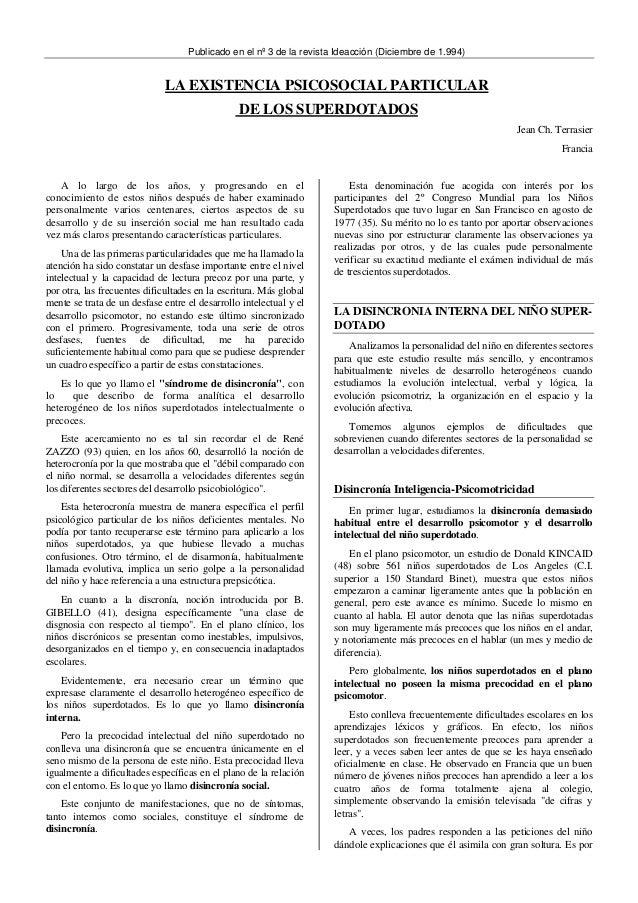 Publicado en el nº 3 de la revista Ideacción (Diciembre de 1.994) LA EXISTENCIA PSICOSOCIAL PARTICULAR DE LOS SUPERDOTADOS...