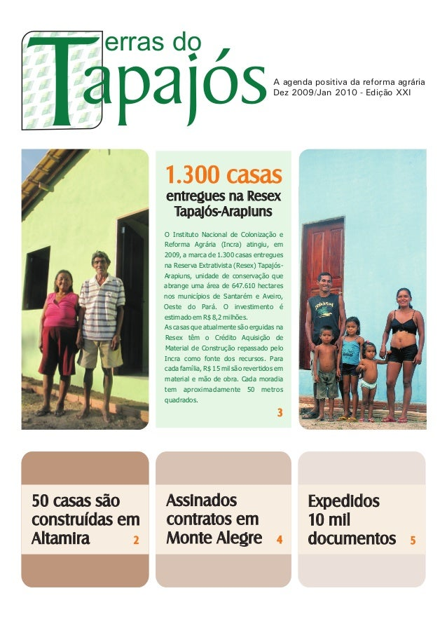 A agenda positiva da reforma agrária Dez 2009/Jan 2010 - Edição XXI apajós erras do T 1.300 casas entregues na Resex Tapaj...