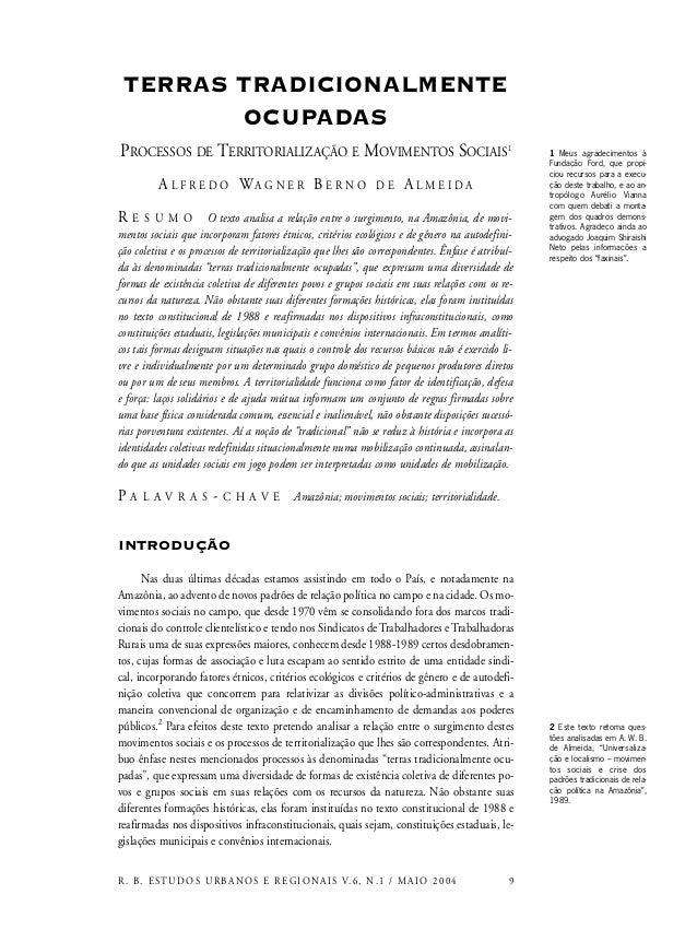 TERRAS TRADICIONALMENTE OCUPADAS PROCESSOS DE TERRITORIALIZAÇÃO E MOVIMENTOS SOCIAIS1 A L F R E D O WA G N E R B E R N O D...