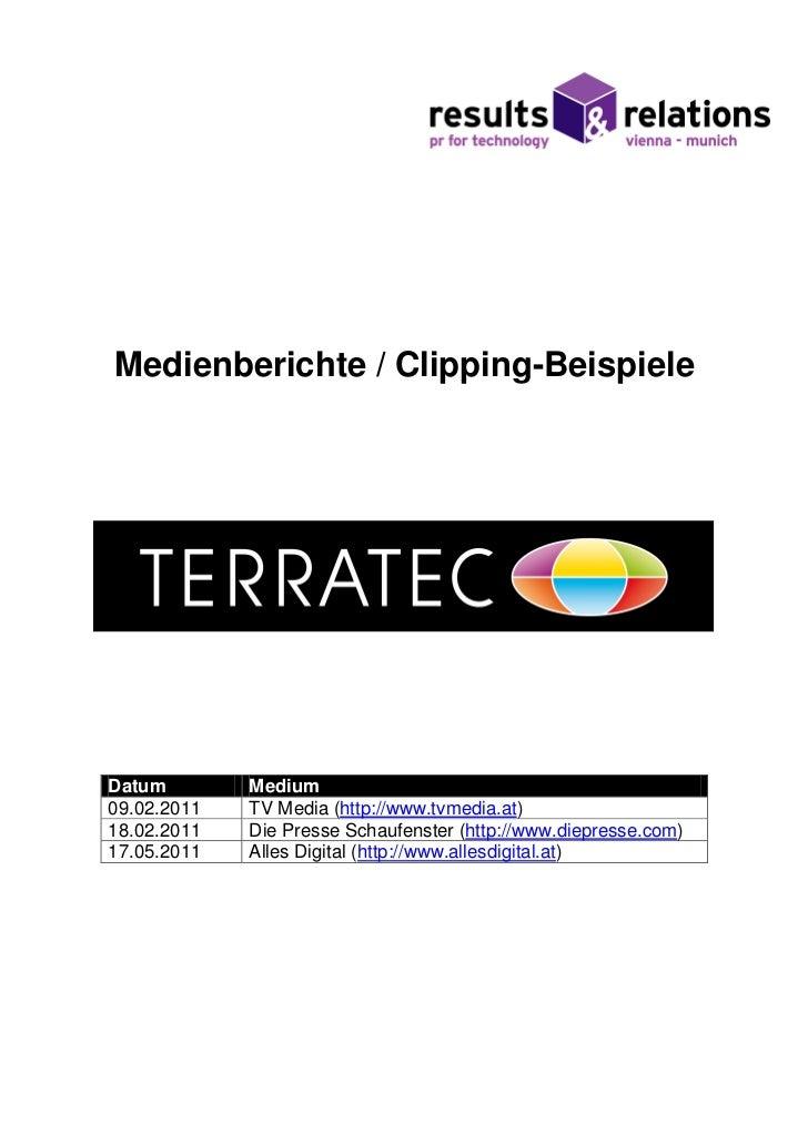 Medienberichte / Clipping-BeispieleDatum        Medium09.02.2011   TV Media (http://www.tvmedia.at)18.02.2011   Die Presse...