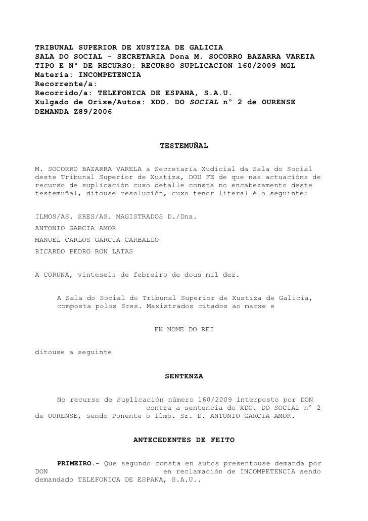 TRIBUNAL SUPERIOR DE XUSTIZA DE GALICIA SALA DO SOCIAL - SECRETARIA Dona M. SOCORRO BAZARRA VAREIA TIPO E Nº DE RECURSO: R...