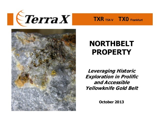TXR TSX-V TX0 Frankfurt  NORTHBELT PROPERTY Leveraging Historic Exploration in Prolific and Accessible Yellowknife Gold Be...