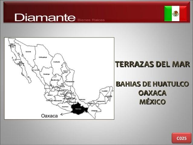 TERRAZAS DEL MARTERRAZAS DEL MAR BAHIAS DE HUATULCOBAHIAS DE HUATULCO OAXACAOAXACA MÉXICOMÉXICO C025 Oaxaca