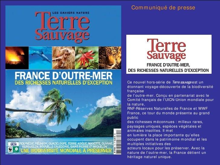 Communiqué de presse Ce nouvel hors-série de  Terre sauvage  est un étonnant voyage-découverte de la biodiversité français...