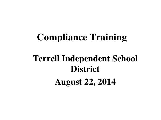 Terrell ISD School Year 2014-15 Compliance Training for 08