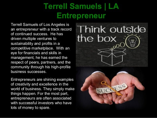 Terrell Samuels | LA Entrepreneur Terrell Samuels of Los Angeles is an entrepreneur with a track record of continued succe...