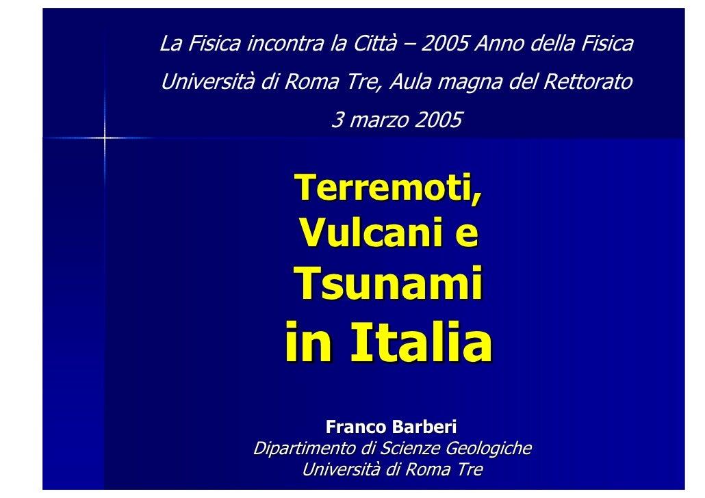 La Fisica incontra la Città – 2005 Anno della Fisica Università di Roma Tre, Aula magna del Rettorato                    3...