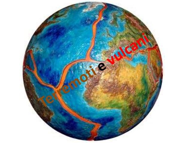 Terremoti Le placche (=zolle=porzioni di crosta terrestre) si muovono: avvicinandosi (forze di compressione) allontanando ...