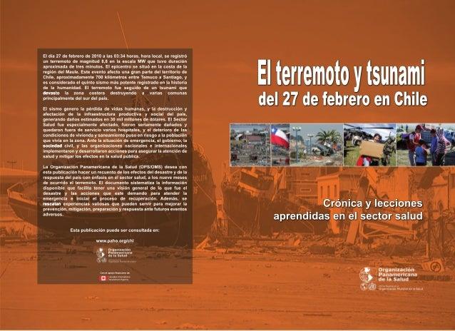 ELTERREMOTOY TSUNAMI DEL 27 DE FEBRERO EN CHILE Crónica y lecciones aprendidas en el sector salud TERREMOTO....indd 1 18-1...