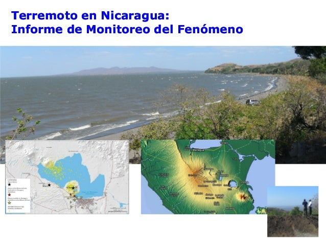 Terremoto en Nicaragua:Terremoto en Nicaragua: Informe de Monitoreo del FenómenoInforme de Monitoreo del Fenómeno