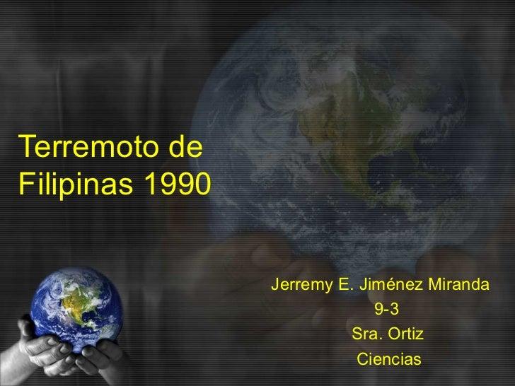 Terremoto deFilipinas 1990                 Jerremy E. Jiménez Miranda                              9-3                    ...
