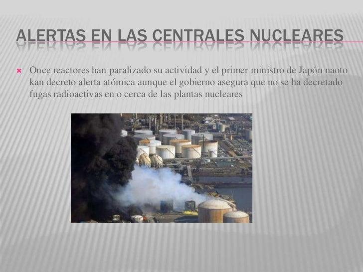 Alertas en las centrales nucleares<br />Once reactores han paralizado su actividad y el primer ministro de Japón naoto kan...