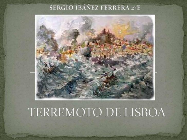 El 1 de noviembre de 1755, se produjo en Lisboaun terremoto de 8.7 en la escala Richter. Elseísmo fue seguido por un marem...